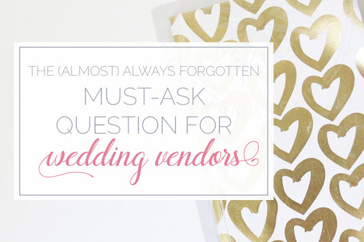 The must-ask question for wedding vendors that's (almost) always forgotten
