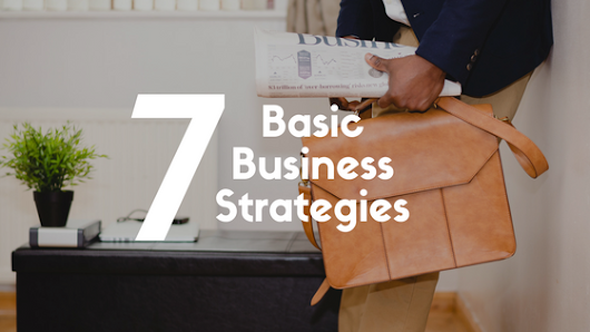 7 Business Strategies that Every CEO Should Apply