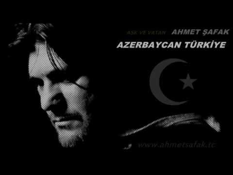 Ahmet Şafak Azerbaycan Türkiye Şarkı Sözleri