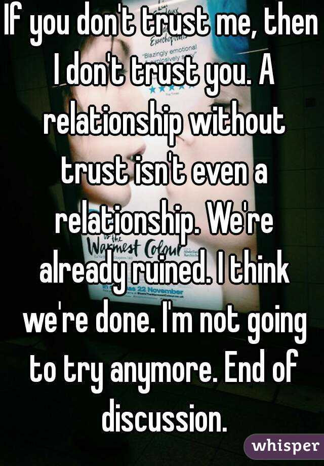 If You Dont Trust Me Then I Dont Trust You A Relationship
