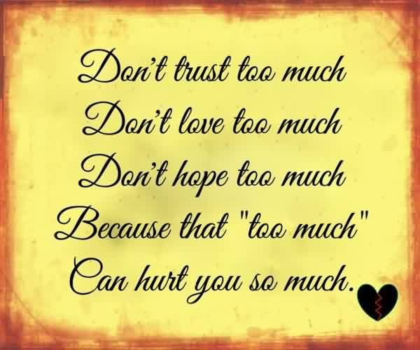 Short Quotes About Life Love Trust Hope Can Hurt You So Much