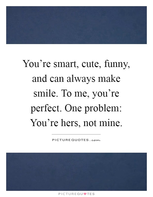 You Always Make Me Smile Quotes