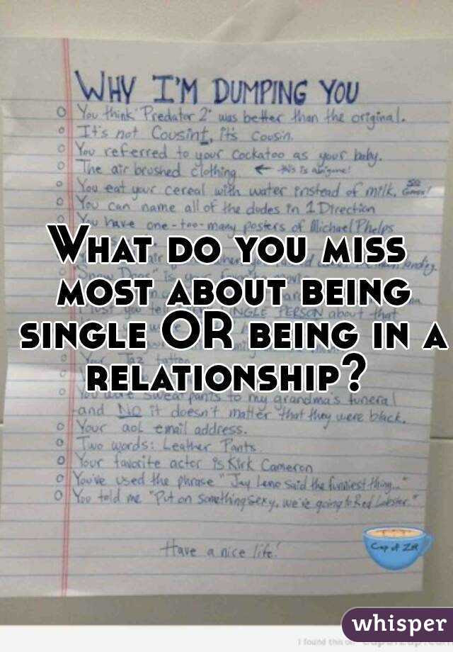 What Do You Miss Most About Being Single Or Being In A Relationship