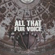 FUR VOICE - All that