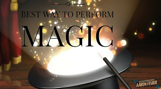 Best Way to Perform Strong Magic & Make Them Want More!