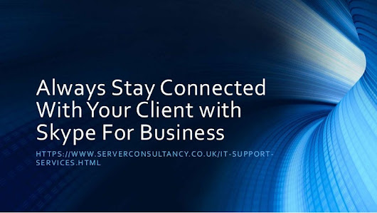 Always Stay Connected With Your Client with Skype For Business