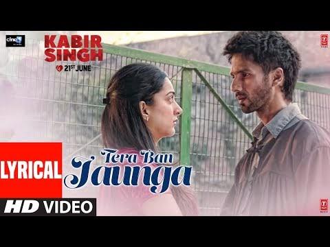 Tera Ban Jaunga Lyrics | Kabir Singh