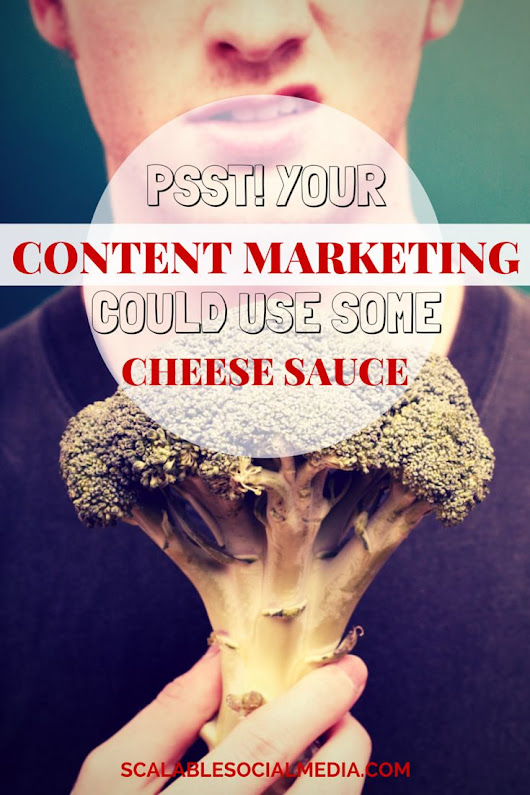 Your Content Marketing Needs a Broccoli-Style Makeover
