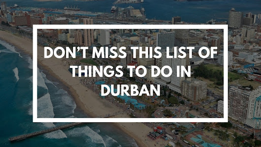 A new post (Don't Miss This List Of Things To Do In Durban) has been published: Don't Miss This List Of Things To Do In Durban – http://bit.ly/2o2g05f