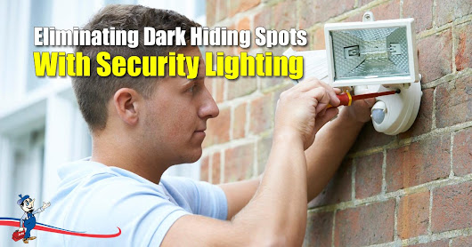 No More Dark Hiding Spots With Effective Security Lighting