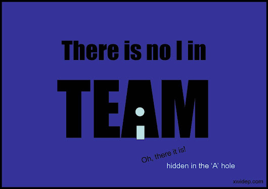 There's no I in team - Updated
