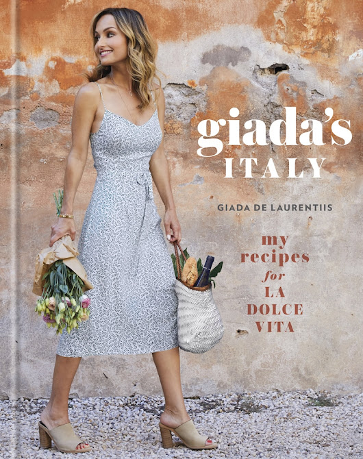 Giada's Italy: My Recipes for La Dolce Vita! Recipes and Giveaway