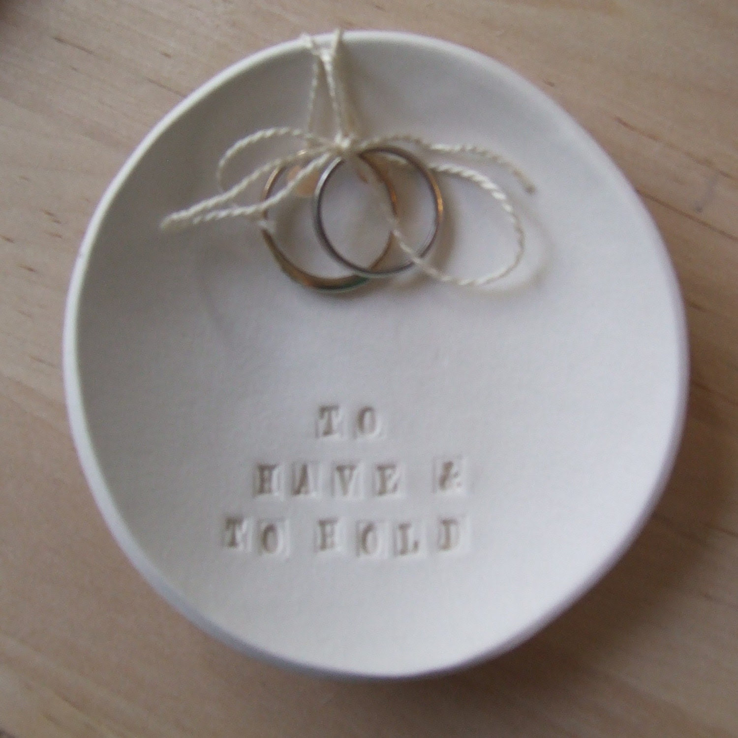 TO HAVE AND TO HOLD tiny text bowl for rings