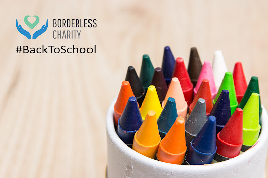 Borderless Charity Back to School Series: Equipping Our Classrooms and Kids for Success - Borderless Charity