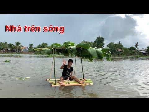 Làm Nhà Trôi Trên Sông ( House on the river )