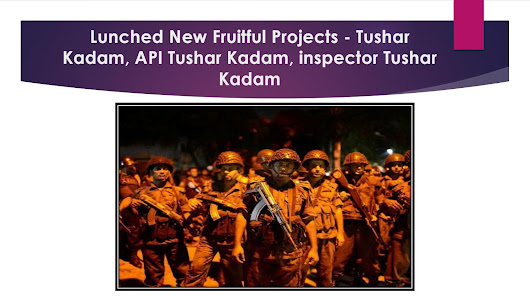 Lunched new fruitful projects tushar kadam, api tushar kadam, inspector tushar kadam