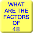 What Are the Factors of 48?