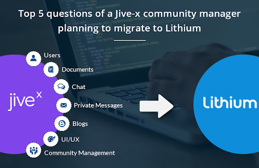 Top 5 questions of a Jive-x community manager planning to migrate to Lithium | Grazitti Interactive