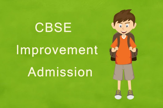 All That You Wanted To Know About CBSE IMPROVEMENT EXAM!: kapoorstudycirc