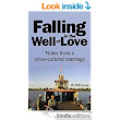 Amazon.com: Falling in the Well of Love: Notes from a cross-cultural marriage eBook: Will Koenig: Kindle Store