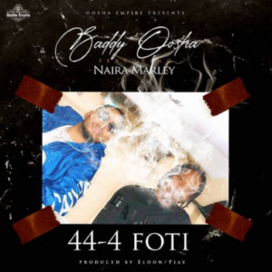 Download Music Mp3:- Baddy Osha Ft Naira Marley – 44-4 Foti