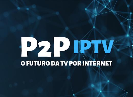 Qual diferença do IPTV P2P para o IPTV lista de Url ?