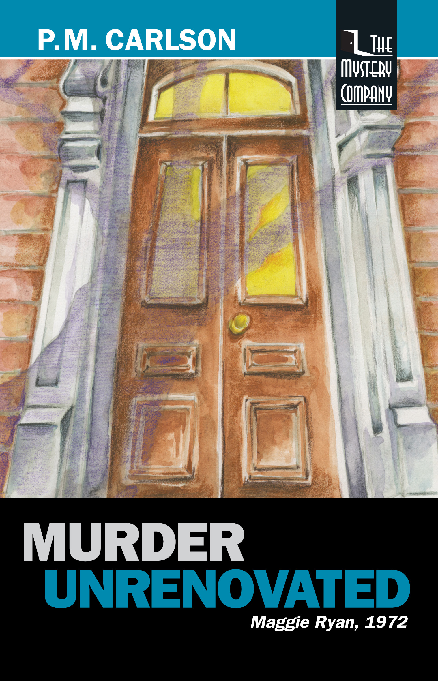 Murder Unrenovated by P.M. Carlson