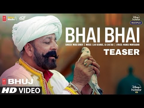 Bhai Bhai Teaser  Bhuj: The Pride Of India  Sanjay D.  Mika S  Lijo George - DJ Chetas  Out Tomorrow