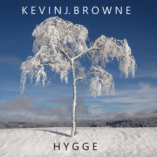 Hygge, by Kevin J. Browne
