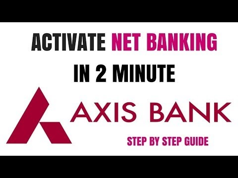 How to Activate Axis Bank Net Banking 2021-2022