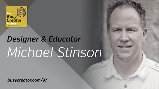 Practical Typographic Advice and Building an Education Business Alongside a Design Firm with Michael Stinson — The Busy Creator Podcast 97