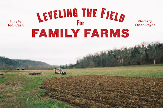 Leveling the Field for Family Farms
