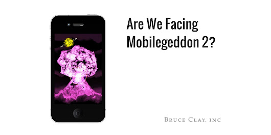 Google Mobilegeddon 2: Is This One Too Big to Ignore?