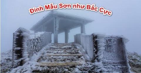 Băng tuyết nhiệt độ âm Mẫu Sơn được xem là một trong những nơi lạnh nhất Việt Nam