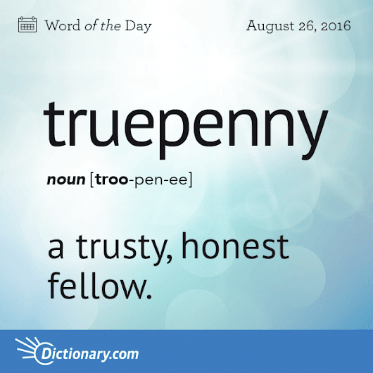 truepenny - Word of the Day | Dictionary.com
