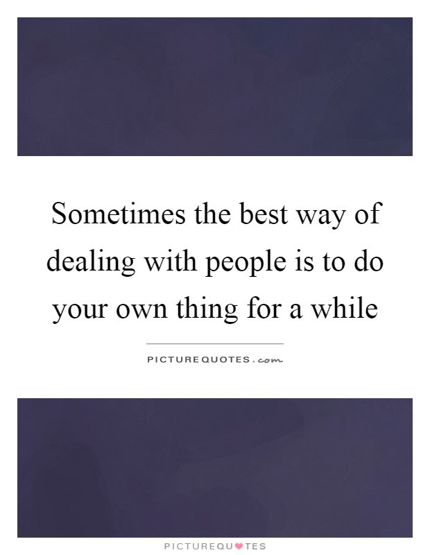 Dealing With People Quotes Sayings Dealing With People Picture