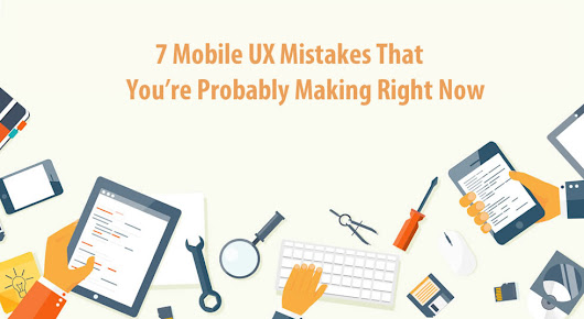 7 Mobile UX Mistakes You're Probably Making Right Now