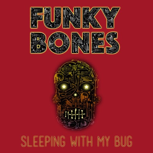 SLEEPING WITH MY BUG by FUNKY BONES