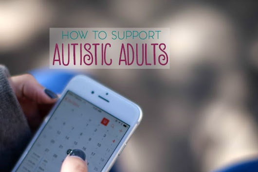 How to Best Support Adults on the Autism Spectrum and Their Families