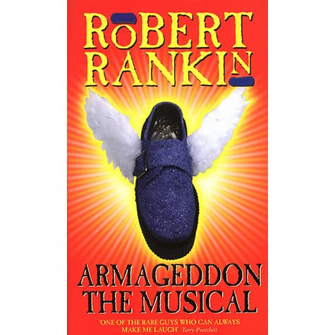 Armageddon: The Musical by Robert Rankin — Reviews, Discussion, Bookclubs, Lists