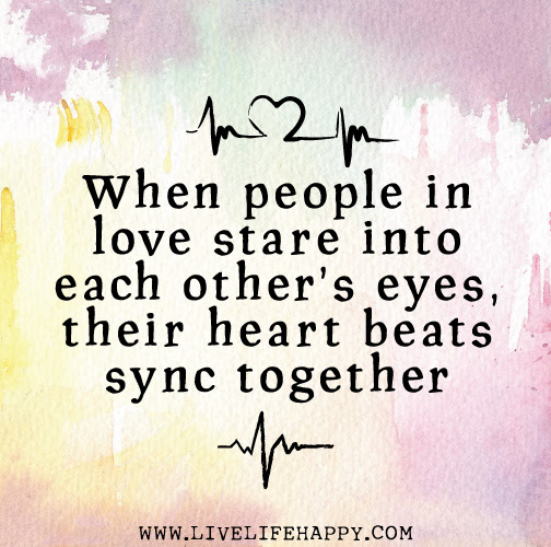When People In Love Stare Into Each Other S Eyes Their Heart Beats