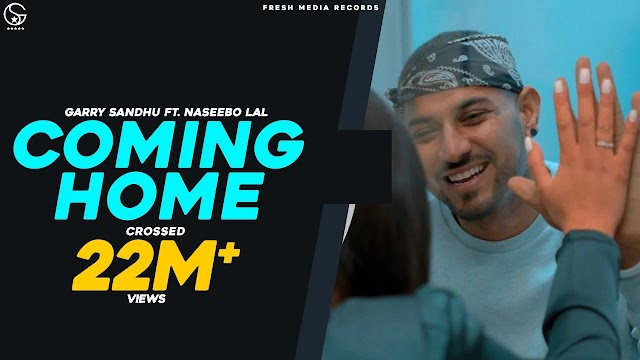 Coming Home Lyrics - Garry Sandhu Ft. Naseebo Lal