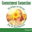 Contentment Connection: 75 Ways to Grow Joy and Satisfaction - Kindle edition by Diane Markins. Religion & Spirituality Kindle eBooks @ Amazon.com.