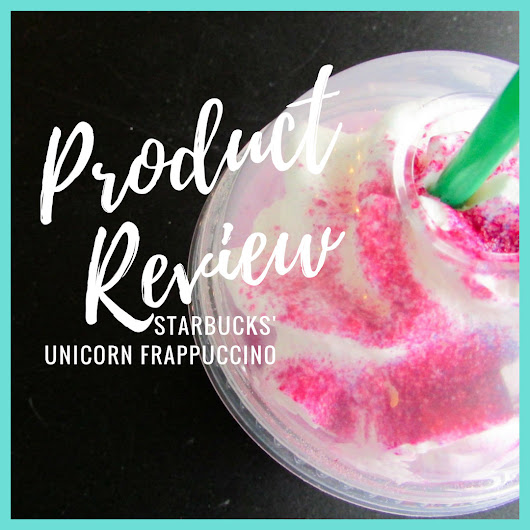 Product Review: The Truth About Starbucks' Unicorn Frappuccino - Suzie The Foodie