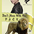 Don't Mess With His Pack by Thianna Durston