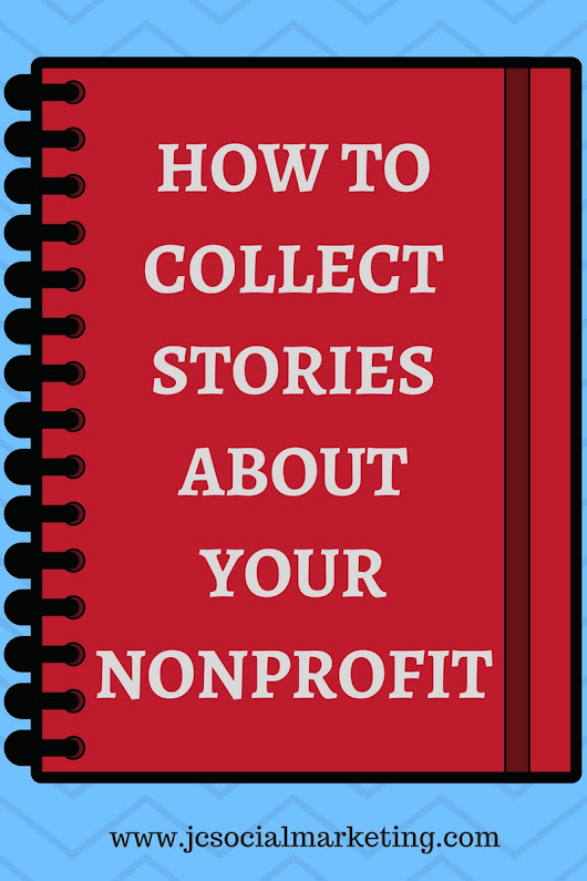 How to Collect Stories About Your Nonprofit [WORKSHEET] - JCSM