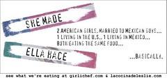 She Made, Ella Hace Banner- girlichef.com and lacocinadeleslie.com