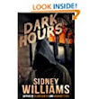 Dark Hours - Kindle edition by Sidney Williams. Mystery, Thriller & Suspense Kindle eBooks @ Amazon.com.
