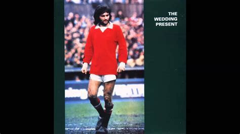 The Wedding Present   George Best Plus (Full Album)   YouTube