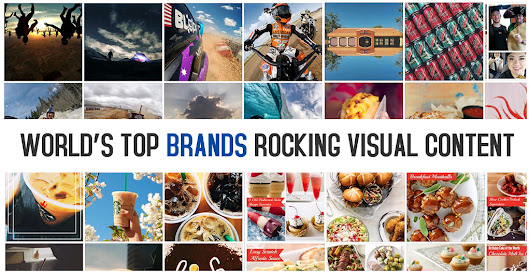How the World's Top Brands Are Rocking Visual Content